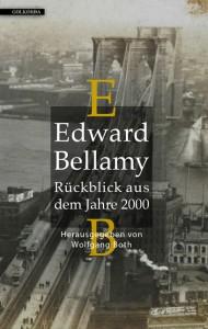 Edward Bellamy - Rückblick aus dem Jahre 2000 - bei Golkonda
