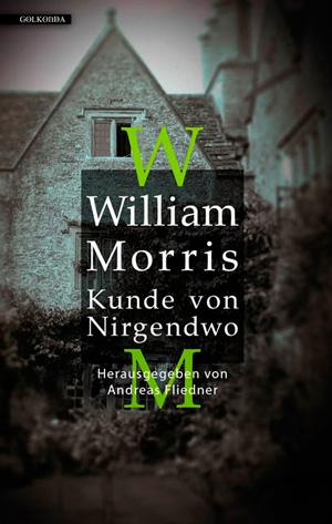 William Morris - Kunde von Nirgendwo - Golkonda-Verlag