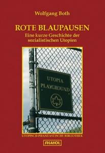 Rote Blaupausen. Ein Wegweiser zu alten und neuen Utopien