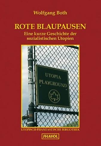 Wolfgang Both - Rote Blaupausen. Eine kurze Geschichte der sozialistischen Utopien