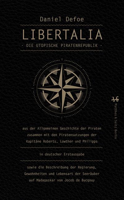 Libertalia - Die utopische Piratenrepublik - bei Matthes & Seitz