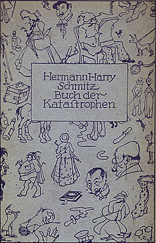 Hermann Harry Schmitz - Das Buch der Katastrophen